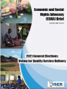 Economic and Social Rights Advocacy (ESRA) Brief - 2021 General Elections: Voting for Quality Service Delivery